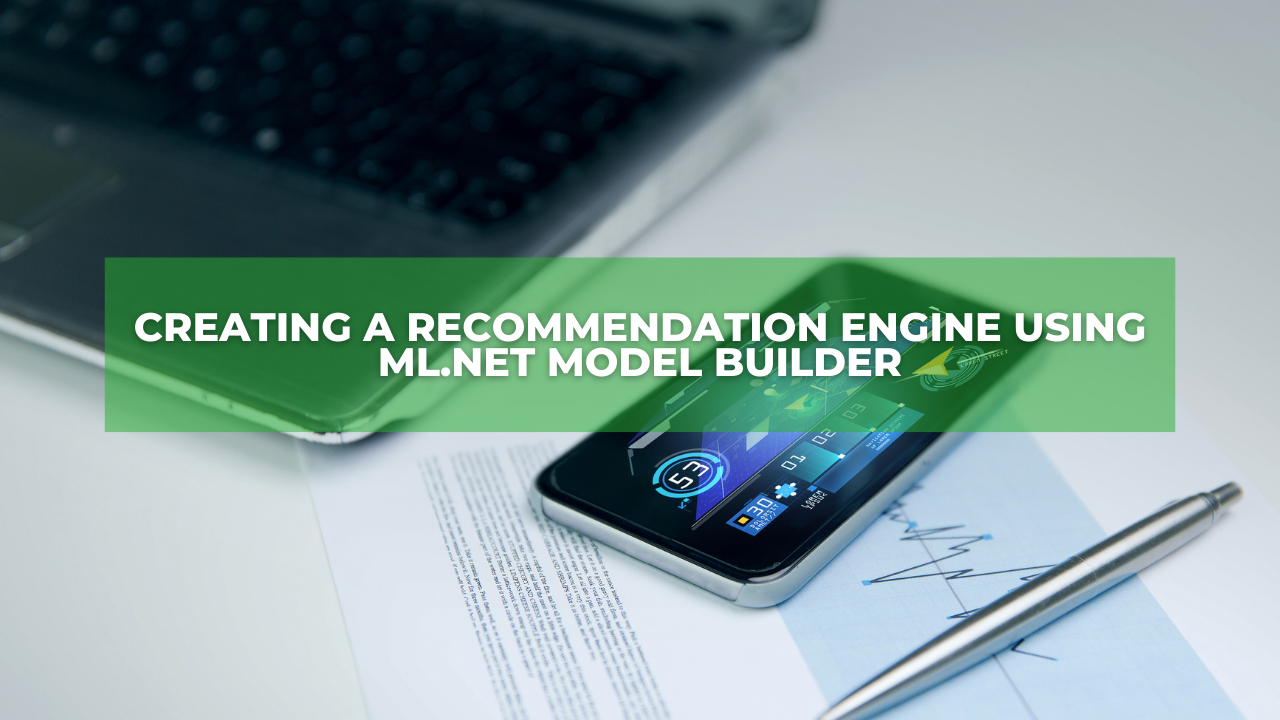 Creating a recommendation engine using ML.NET Model Builder