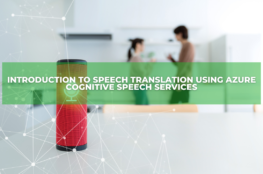 Introduction to speech translation using Azure Cognitive Speech Services