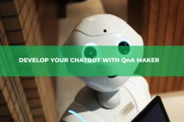 DEVELOP YOUR CHATBOT WITH QnA MAKER